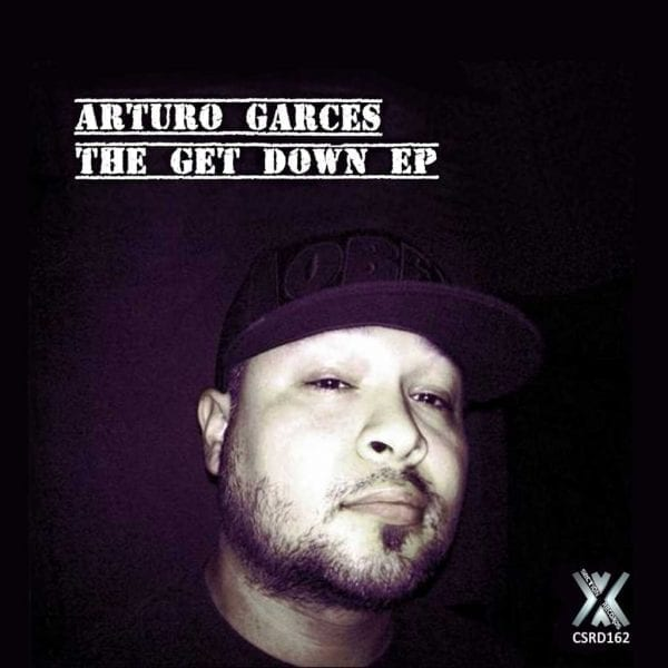 Arturo Garces The Get Down EP
