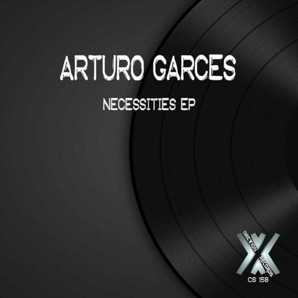 CSRD158-ARTURO GARCES - NECESSITIES EP